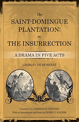 The Saint-Domingue Plantation; or, The Insurrection: A Drama in Five Acts
