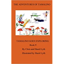 The Adventures of Tamalino. Book 9.Tamalino Goes Exploring