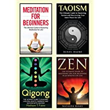 Spirituality: The Ultimate 4 in 1 Spirituality Box Set: Book 1: Meditation for Beginners + Book 2: Taoism + Book 3: Qigong + Book 4: Zen (Meditation for ... - Mindfulness ( How to Become Happy ))