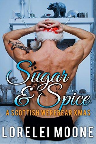 Sugar & Spice: A Scottish Werebear Xmas: A BBW Bear Shifter Paranormal Anthology