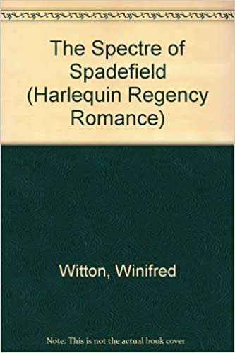 Book The Spectre Of Spadefield (Harlequin Regency Romance, No 88) by Winifred Witton (1992-11-01)