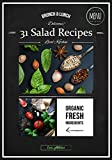 Delicious 31 Salad Recipes: Organic Fresh Ingredients for Healthy Daily Menu. Fast and Easy Brunch and Lunch Decisions with Calories Tab Under Each Recipe. (31 recipes for mont)