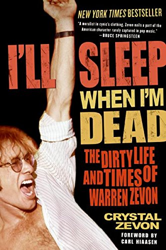 Ill Sleep When Im Dead The Dirty Life and Times of Warren Zevon [Zevon, Crystal] (Tapa Blanda)