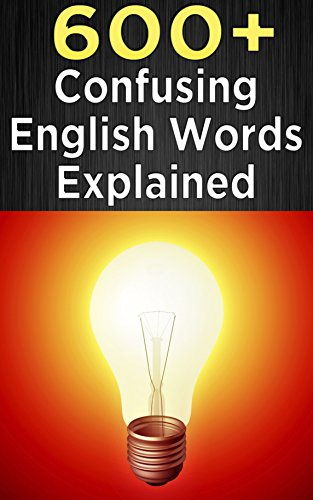 600+ Confusing English Words Explained