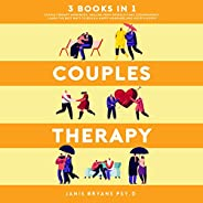 Couples Therapy: 3 Books in 1: Couple Therapy Workbook, Healing from Infidelity and Codependency. Learn the Be
