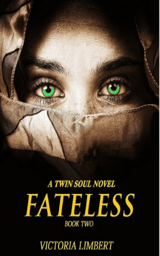 Fateless #2 (Twin Soul Novels) by [Limbert, Victoria]