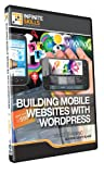Building Mobile Websites with WordPress - Training DVD