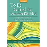 To Be Gifted and Learning Disabled: Strength-Based Strategies for Helping Twice-Exceptional Students With LD, ADHD