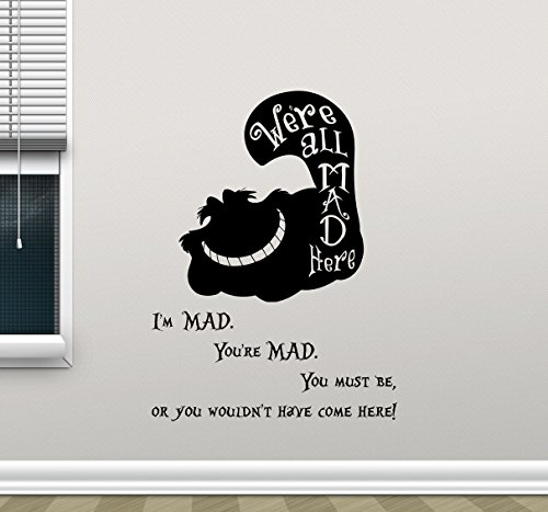 We're All Mad Here Wall Decal I'm Mad You're Mad You Wouldn't Have Come Here Cheshire Cat Smile Alice In Wonderland Quote Vinyl Sticker Cartoon Wall Art Kids Room Bedroom Decor Mural 95crt -