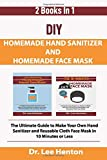 DIY Homemade Hand Sanitizer and Homemade Face