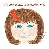 The Adventures of Modern Megan