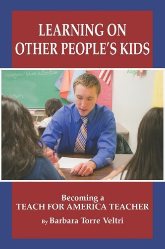 Read Online By Barbara Torre Veltri Learning on Other People's Kids: Becoming a Teach for America Teacher (PB) [Paperback] pdf