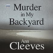 Murder in My Backyard | Ann Cleeves