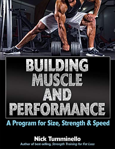 Building Muscle and Performance: A Program for Size, Strength & Speed (The Best Muscle Building Program)
