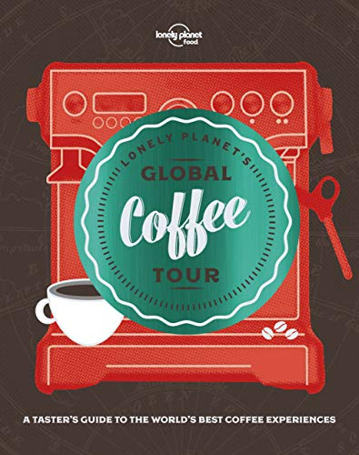 Lonely Planet's Global Coffee Tour (Best Coffee Brewing Method)