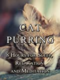 Cat Purring, 8 hours for sleep, relaxation and meditation