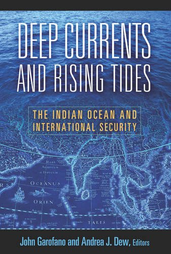 Deep Currents And Rising Tides: The Indian Ocean And International Security