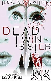 Dead Twin Sister by [Wallen, Jack]