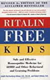 Ritalin-Free Kids: Safe and Effective Homeopathic