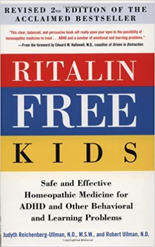 Ritalin-Free Kids: Homeopathic Medicine for ADHD and Other Behavioral and Learning Problems
