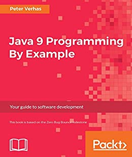 Java 9 programming by example your guide to software development 1 java 9 programming by example your guide to software development by verhas peter fandeluxe Choice Image