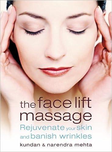 Ebook epub téléchargement gratuit The Face Lift Massage by Mehta, Narendra, Mehta, Kundan (2004) Paperback MOBI