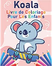 Koala Livre de coloriage Pour Les Enfants: 30 Pages de coloriage mignonnes: coloriage pour garçons et filles âgées de 3 à 12 ans en maternelle, école maternelle et élémentaire