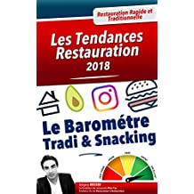 Les Tendances Restauration 2018: Le Baromètre Tradi & Snacking  (French Edition)