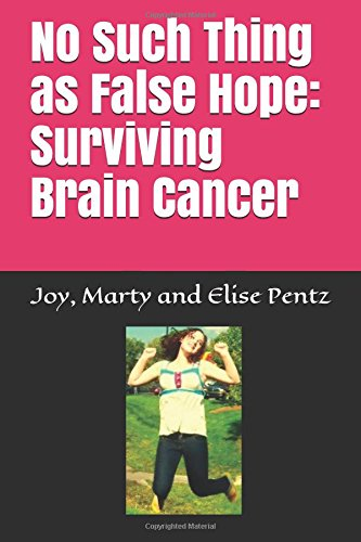 No Such Thing as False Hope:  Surviving Brain Cancer
