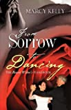 From Sorrow to Dancing, Marcy Kelly, 1604776110