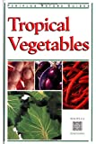 Tropical Vegetables, Tuttle Publishing Staff and Wendy Hutton, 962593149X