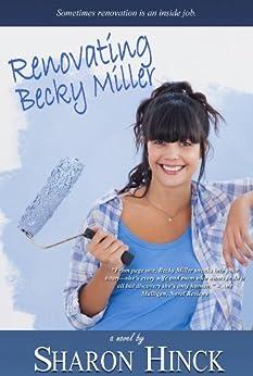 Renovating Becky Miller by [Hinck, Sharon]