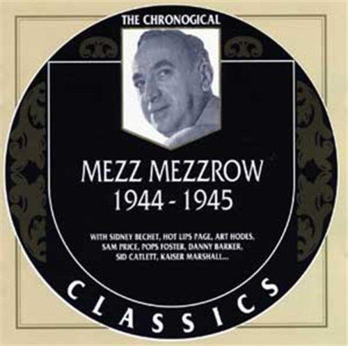 The Chronological Classics: Mezz Mezzrow 1944-1945 Under blast sales Superior