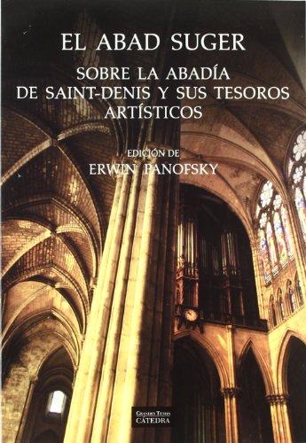 Descargar Libro El Abad Suger Sobre La Abadía De Saint-denis Y Sus Tesoros Artísticos Abad Suger