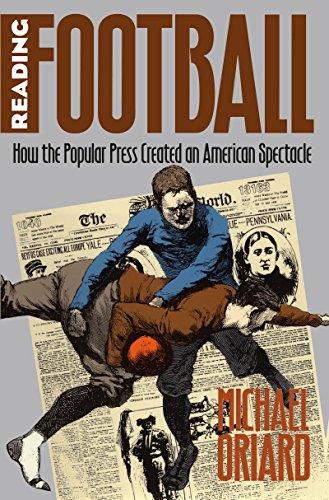 Reading Football: How the Popular Press Created an American Spectacle (Cultural Studies of the United States)