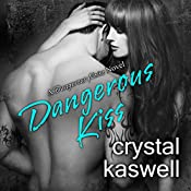 Dangerous Kiss: Dangerous Noise, Book 1 | Crystal Kaswell