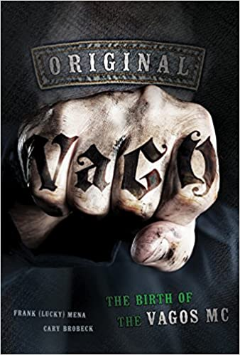 Original Vago: The Birth of the Vagos MC: Frank (Lucky) Mena