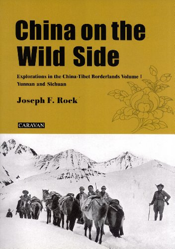 China on the Wild Side: Explorations in the China-Tibet Borderlands. Volume 1: Yunnan and Sichuan