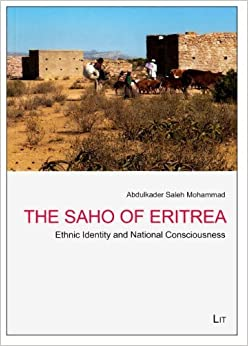 Book The Saho of Eritrea: Ethnic Identity and National Consciousness (African Politics / Politiques Africaines) by Abdulkader Saleh Mohammad (2013-03-06)