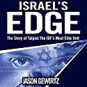 Israel's Edge: The Story of the IDF's Most Elite Unit - Talpiot Audiobook by Jason Gewirtz Narrated by Shlomo Zacks