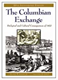The Columbian Exchange, Alfred W. Crosby and Valerie N. Chang, 0275980928