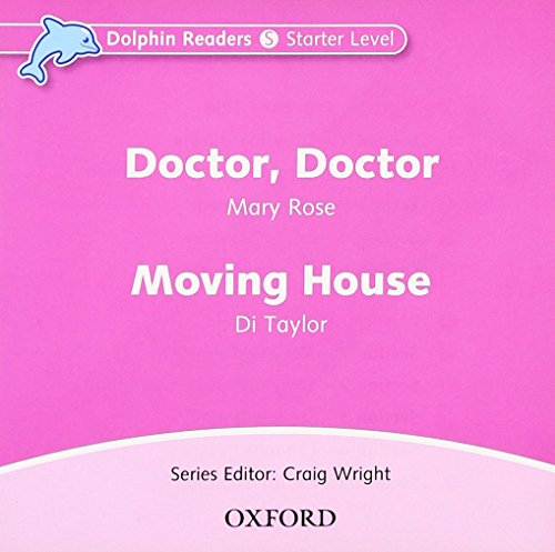 Dolphin Readers: Starter Level: 175-Word Vocabulary Doctor, Doctor & Moving House Audio CD by Oxford University Press