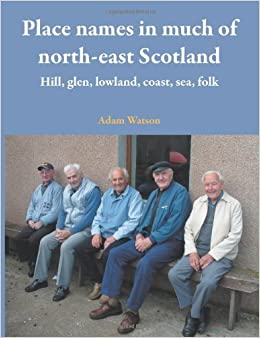 Place names in much of north-east Scotland by Adam Watson (15-Mar-2013)