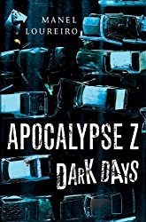 Dark Days (Apocalypse Z) by Loureiro. Manel ( 2013 ) Paperback