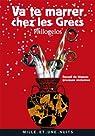 Va te marrer chez les Grecs (Philogelos) : Recueil de blagues grecques anciennes  par Costantini