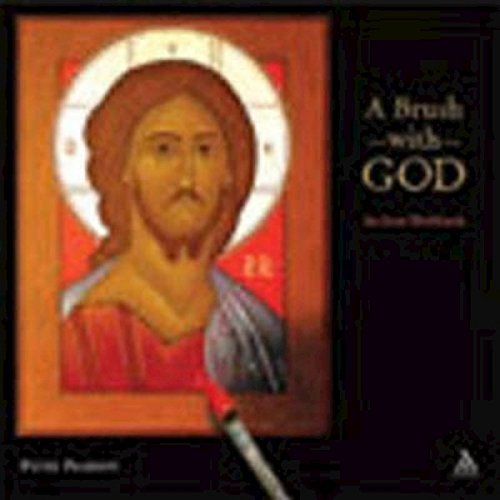 A Brush with God: An Icon Workbook (Ritual And Religion In The Making Of Humanity)