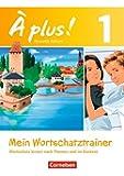 À plus ! - Nouvelle édition: Band 1 - Mein Wortschatztrainer: Wortschatz lernen nach Themen und im Kontext. Arbeitsheft. Bestandteil von 978-3-06-520153-7