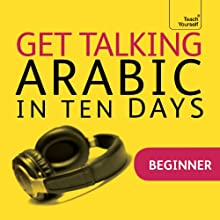 Get Talking Arabic in Ten Days Speech by Jane Wightwick, Mahmoud Gaafar Narrated by  Teach Yourself Languages