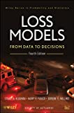 Loss Models : From Data to Decisions, Klugman, Stuart A. and Panjer, Harry H., 1118493877