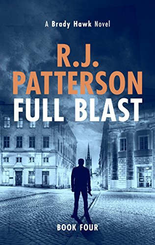 Full Blast (A Brady Hawk Novel Book 4) (Full Blast)